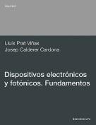 Dispositivos Electrnicos y Fotnicos. Fundamentos [Spanish]