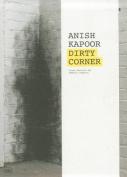 Anish Kapoor: Dirty Corner