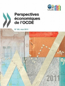 Perspectives Economiques de L'Ocde, Volume 2011 Numero 1 [FRE]
