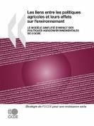 Les Liens Entre Les Politiques Agricoles Et Leurs Effets Sur L'Environnement [FRE]