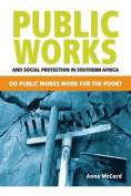 Public Works and Social Protection in Southern Africa