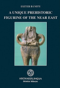 A Unique Prehistoric Figurine of the Near East