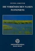 Die Vorromischen Namen Pannoniens  [GER]