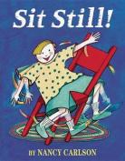 Sit Still!