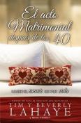 El Acto Matrimonial Despues de los 40 [Spanish]