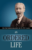 An Ordered Life by G. H. Lang