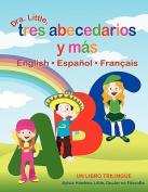 Dra. Little, Tres Abecedarios y Mas, English Espanol Francais [Spanish]
