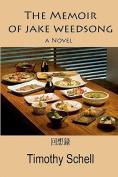 The Memoir of Jake Weedsong