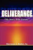 Deliverance, My Story, Your Victory