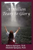 A Million Tears to Glory