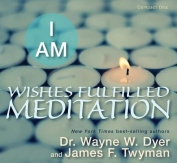 I Am Wishes Fulfilled Meditation [Audio]