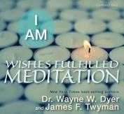 I Am Wishes Fulfilled Meditation [Audio]