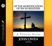 Of the Mortification of Sin in Believers [Audio]