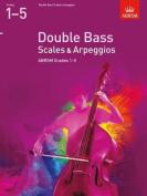 Double Bass Scales & Arpeggios, ABRSM Grades 1-5