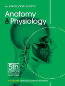 An Introductory Guide to Anatomy & Physiology, 5th Edition