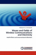 Waves and Fields of Wireless Communications and Electricity