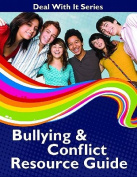 Bullying & Conflict Resource Guide (Lorimer Deal with It