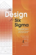The Design for Six SIGMA Memory Jogger Desktop Guide