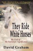 They Ride White Horses