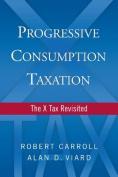 Progressive Consumption Taxation