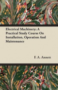 Electrical Machinery; A Practical Study Course on Installation, Operation and Maintenance