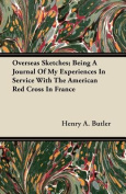 Overseas Sketches; Being a Journal of My Experiences in Service with the American Red Cross in France