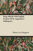 King Alfred's Old English Version of St. Augustine's Soliloquies