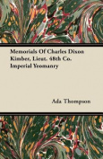 Memorials of Charles Dixon Kimber, Lieut. 48th Co. Imperial Yeomanry