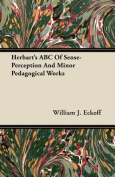 Herbart's ABC of Sense-Perception and Minor Pedagogical Works