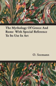 The Mythology of Greece and Rome with Special Reference to Its Use in Art