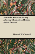 Studies in American History - A Survey of American History Source Extracts