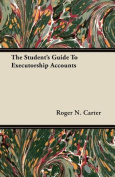 The Student's Guide to Executorship Accounts