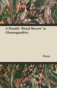 A Datable 'Ritual Barrow' in Glamorganshire