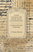Your Character from Your Handwriting - A Guide to the New Graphology
