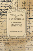 Personality in Handwriting - A Handbook of American Graphology