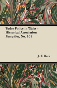 Tudor Policy in Wales - Historical Association Pamphlet, No. 101