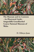 The Museum and Its Contents - An Illustrated Guide - Amgueddfa Genedlaethol Cymru National Museum of Wales