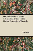 Optically Biaxial Crystals - A Historical Article on the Optical Properties of Crystals