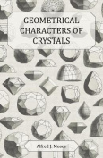 Geometrical Characters of Crystals - A Historical Article on the Varieties, Structure and Properties of Crystals