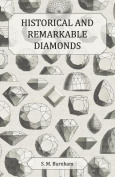 Historical and Remarkable Diamonds - A Historical Article on Notable Diamonds