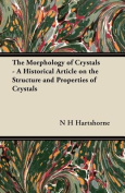 The Morphology of Crystals - A Historical Article on the Structure and Properties of Crystals