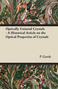Optically Uniaxial Crystals - A Historical Article on the Optical Properties of Crystals
