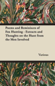 Poems and Reminisces of Fox Hunting - Extracts and Thoughts on the Hunt from the Men Involved