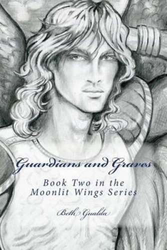 Guardians and Graves by Beth Gualda.