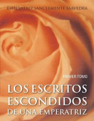 Los Esccritos Escondidos de Una Emperatriz [Spanish]