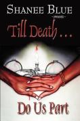 """Till Death Do Us Part"