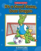 It's a Good Game, Dear Dragon