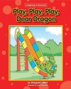 Play, Play, Play, Dear Dragon