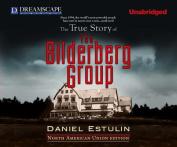 The True Story of the Bilderberg Group [Audio]