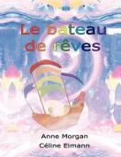 Le Bateau De Reves [FRE]
